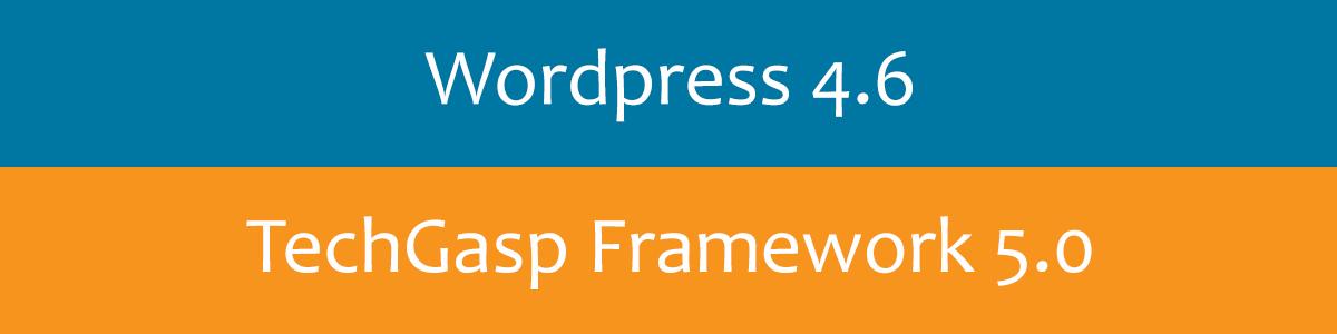 TechGasp Framework 5.0 WordPress 4.6